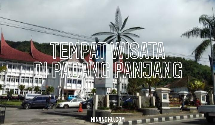 Tempat Wisata Di Padang Panjang